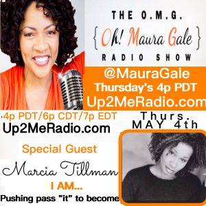 OMG! Oh! Maura Gale Radio Show ~ May 4th