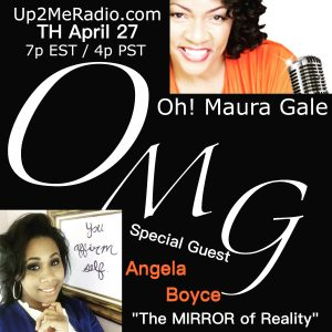 OMG! Oh! Maura Gale Radio Show ~ April 27th